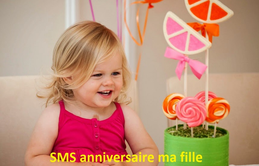 141 texte2Banniversaire - SMS ANNIVERSAIRE MA FILLE