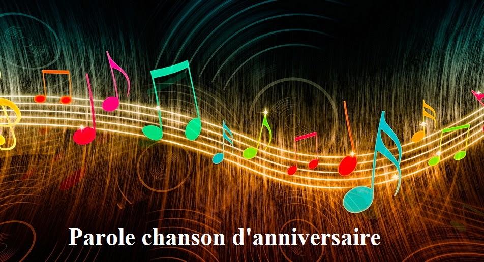 320 texte2Banniversaire - PAROLE CHANSON D'ANNIVERSAIRE