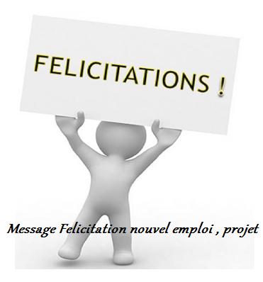 3 texte2Banniversaire - MESSAGE DE FELICITATION POUR NOUVEL EMPLOI , PROJET