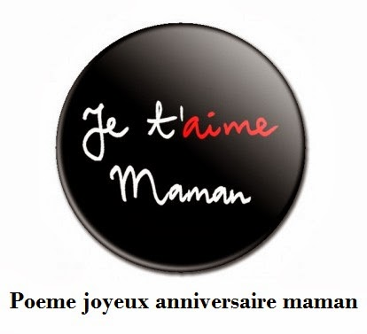 Poeme Joyeux Anniversaire Maman Texte Message Et Poème D