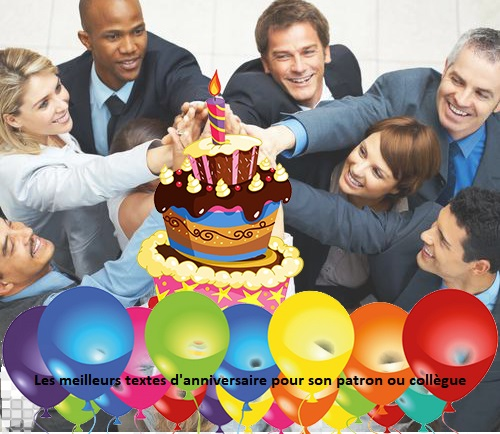 texte danniversaire 3 - Les meilleurs textes d'anniversaire pour son patron ou collègue