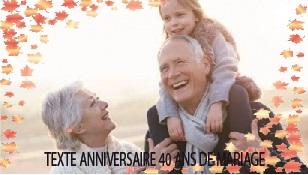 texte anniversaire 1 - TEXTE ANNIVERSAIRE 40 ANS DE MARIAGE